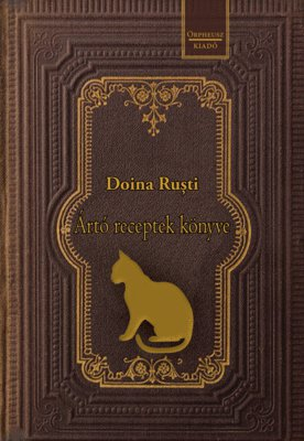 The Book of Perilous Dishes (Mâța Vinerii) - Doina Ruști